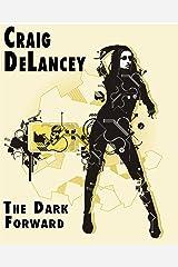 The Dark Forward (Dangerous Ideas Book 1) Kindle Edition