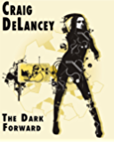 The Dark Forward (Dangerous Ideas Book 1)
