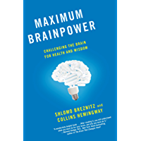 Maximum Brainpower: Challenging the Brain for Health and Wisdom (English Edition)