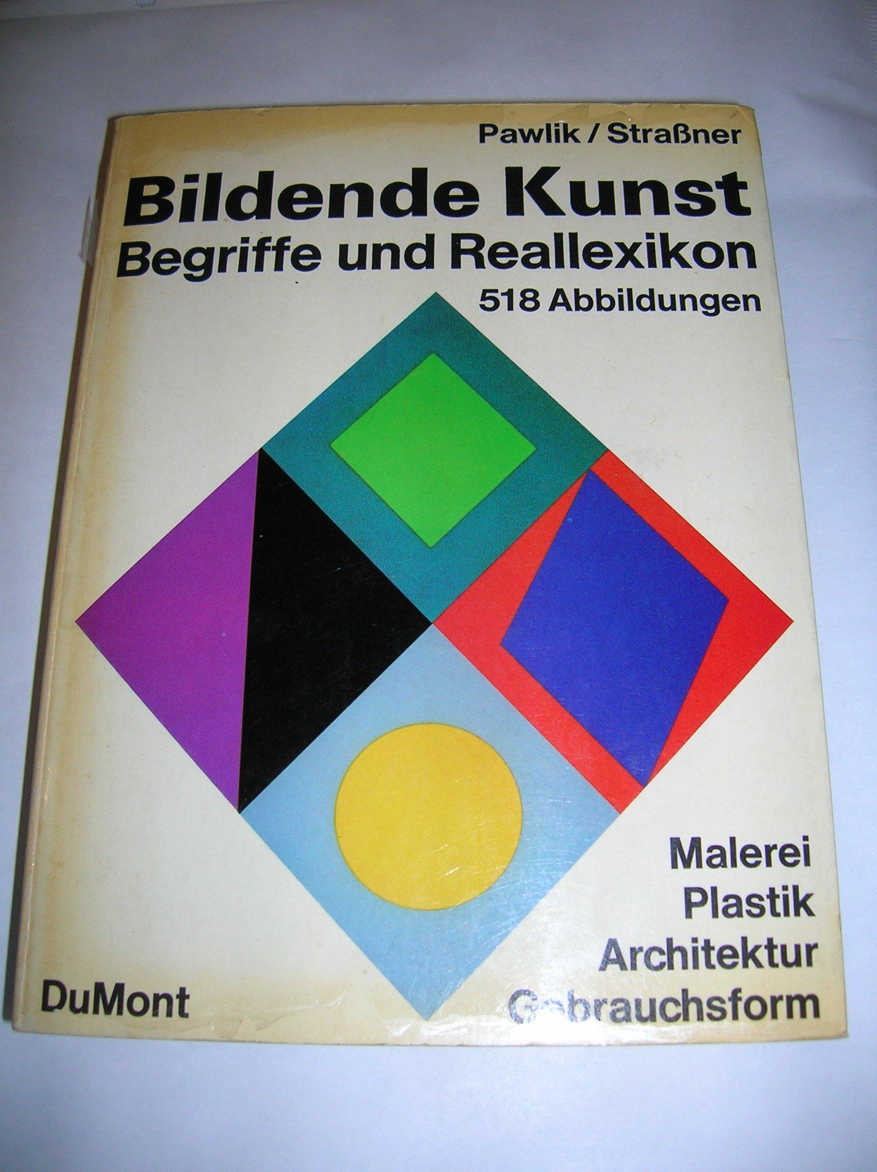 Bildende Kunst.Begriffe Und Reallexikon. Malerei Plastik Architektur Gebrauchsform
