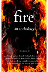 Fire - An Anthology Kindle Edition