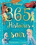 DISNEY - 365 Histoires pour le Soir - Les Grands Classiques, Reine des Neiges et Vaiana