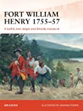 Fort William Henry 1757: A battle, two sieges and bloody massacre