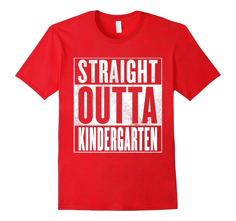 STRAIGHT OUTTA KINDERGARTEN SHIRT -Funny Kindergarten Grad T-Vaci