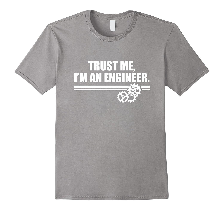 Trust Me Im an Engineer T-Shirt  Engineering Job-TD