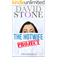 The Hotwife Project: What Could Go Wrong?