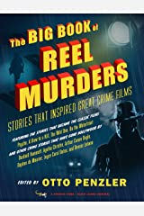 The Big Book of Reel Murders: Stories that Inspired Great Crime Films Kindle Edition