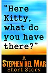 """""""Here Kitty, what do you have there?"""" Kindle Edition"""