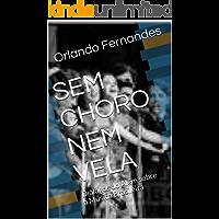 SEM CHORO NEM VELA: Diálogos do Além sobre a Música Brasileira
