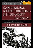 Cannibalism, Blood Drinking & High-Adept Satanism (English Edition)