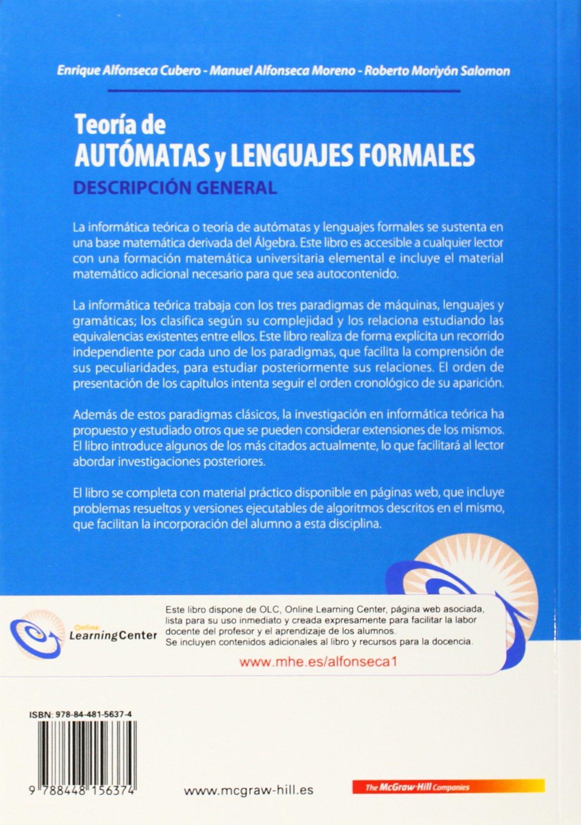 Teoria de Automatas y Lenguajes Formales: Manuel Alfonseca, Enrique Alfonseca, Roberto Moriyón: 9788448156374: Amazon.com: Books