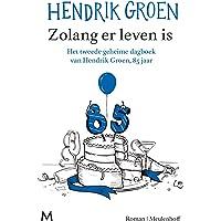 Zolang er leven is: het nieuwe geheime dagboek van Hendrik Groen, 85 jaar