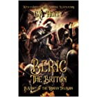 Beric the Briton: A Story of the Roman Invasion : With 12 Complete With Original Illustrations
