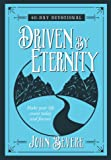 Driven by Eternity: 40-Day Devotional: Make your life count today and forever