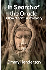 In Search of the Oracle: A Book of Spiritual Philosophy Kindle Edition