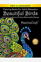 Coloring Books for Adults Relaxation: Beautiful Birds: Adult Coloring Book with Stress Relieving Bird Designs (Nature Coloring Books) Paperback