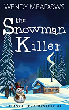 The Snowman Killer (Alaska Cozy Mystery Book 1)