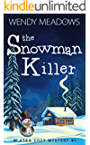 The Snowman Killer (Alaska Cozy Mystery Book 1)