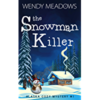 The Snowman Killer (Alaska Cozy Mystery Book 1) (English Edition)