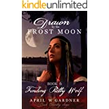 Drawn by the Frost Moon: Finding Pretty Wolf (Creek Country Saga Book 6)