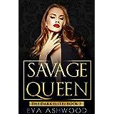 Savage Queen: A Dark Reverse Harem Romance (The Dark Elite Book 3)