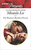 The Playboy's Ruthless Pursuit (Rich, Ruthless and Renowned)