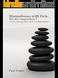 Minimalismus trifft Ziele: Mit der magischen 7 zu mehr Lebensqualität, Glück und Zufriedenheit