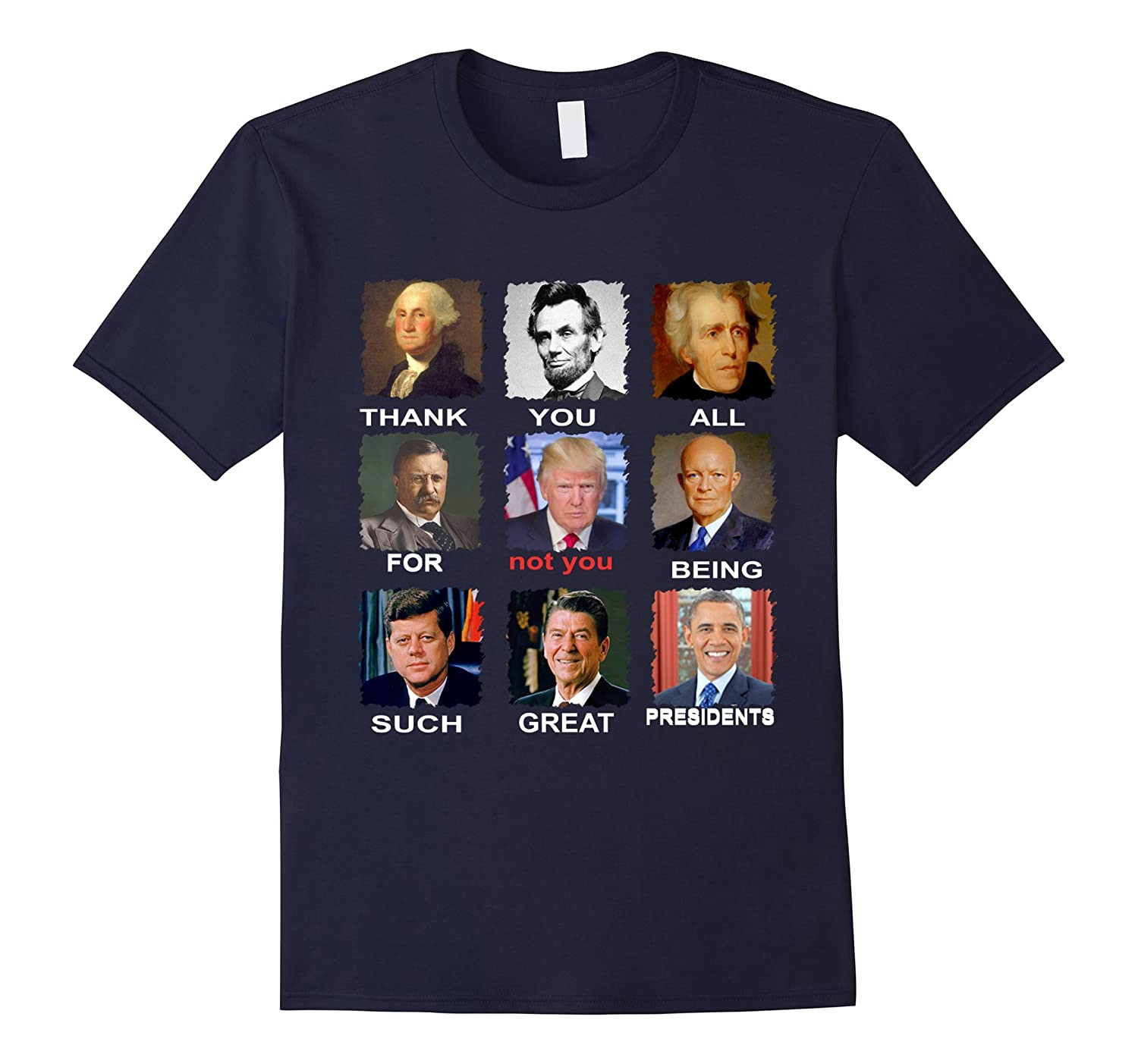 Thank You All For not you Being Such Great Presidents Shirt-Art