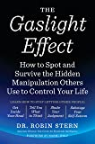 The Gaslight Effect: How to Spot and Survive the