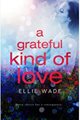 A Grateful Kind of Love (Choices Series) Kindle Edition