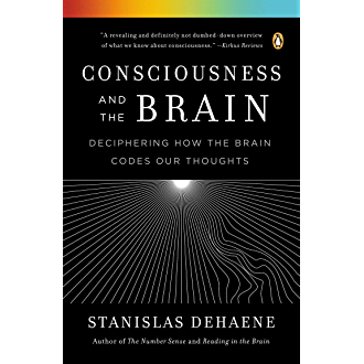 #17 Consciousness and the Brain: Deciphering How the Brain Codes Our Thoughts (English Edition)