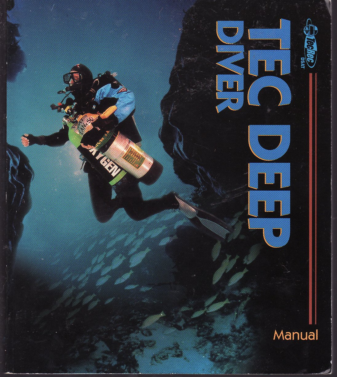 TEC Deep Diver Manual: Diving Science and Technology Corp: 9781878663252:  Amazon.com: Books