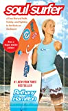 Soul Surfer: A True Story of Faith, Family, and Fighting to Get Back on the Board (English Edition)
