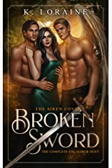 Broken Sword: The Excalibur Duet (The Siren Coven Book 3) Kindle Edition