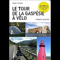 Le tour de la Gaspésie à vélo (French Edition)