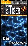 Vier Tiger: Der Prototyp (Jugendthriller)