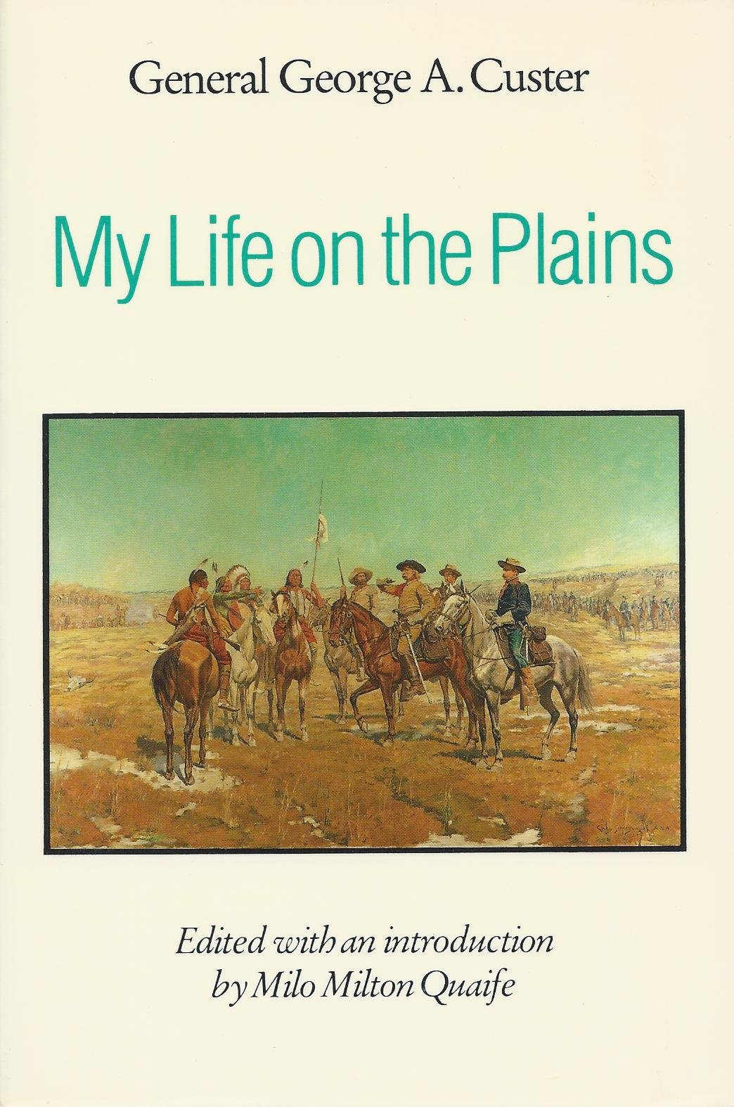 My Life on the Plains (A Bison Book), General George A. Custer
