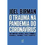 O trauma na pandemia do Coronavirus - Suas dimensoes politicas sociais economicas ecologicas culturais eticas e cientificas (