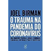 O trauma na pandemia do Coronavírus: Suas dimensões políticas, sociais, econômicas, ecológicas, culturais, éticas e…
