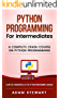 Python : Python Programming For Intermediates