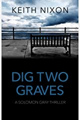 Dig Two Graves: The No. 1 Crime Thriller - Over 250,000 Selling Series! (Solomon Gray) Kindle Edition