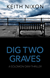 Dig Two Graves: The No. 1 Crime Thriller - Over 250,000 Selling Series! (Solomon Gray) (English Edition)