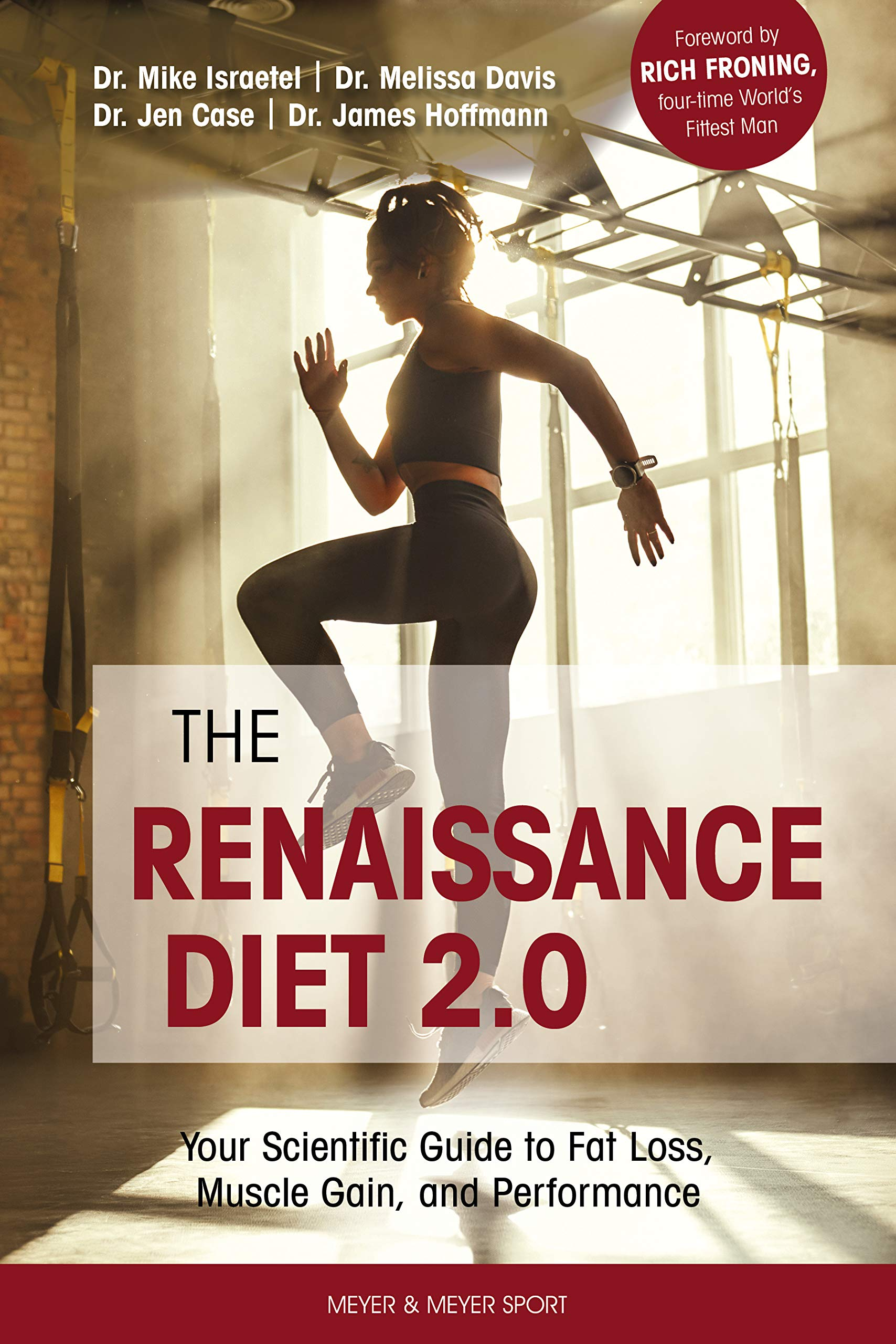 The Renaissance Diet 2 0 Your Scientific Guide To Fat Loss Muscle Gain And Performance Mike Israetel Melissa Davis Jen Case Dr James Hoffman Nick Shaw Renaissance Periodization Foreword By Rich Froning 9781782551904