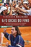 6/0 Dicas do Fino - Ensinamentos práticos de um campeão do tênis para melhorar seu jogo