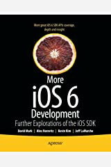 More iOS 6 Development: Further Explorations of the iOS SDK Kindle Edition