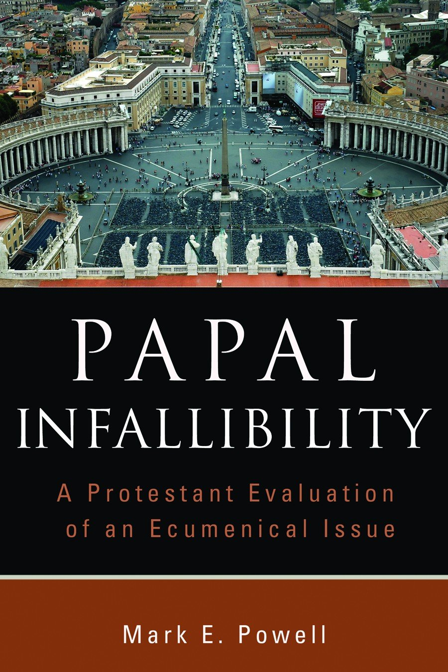 Papal Infallibility: A Protestant Evaluation of an Ecumenical ...