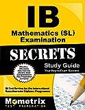 Ib Mathematics Sl Examination Secrets: IB Test Review for the International Baccalaureate Diploma Programme