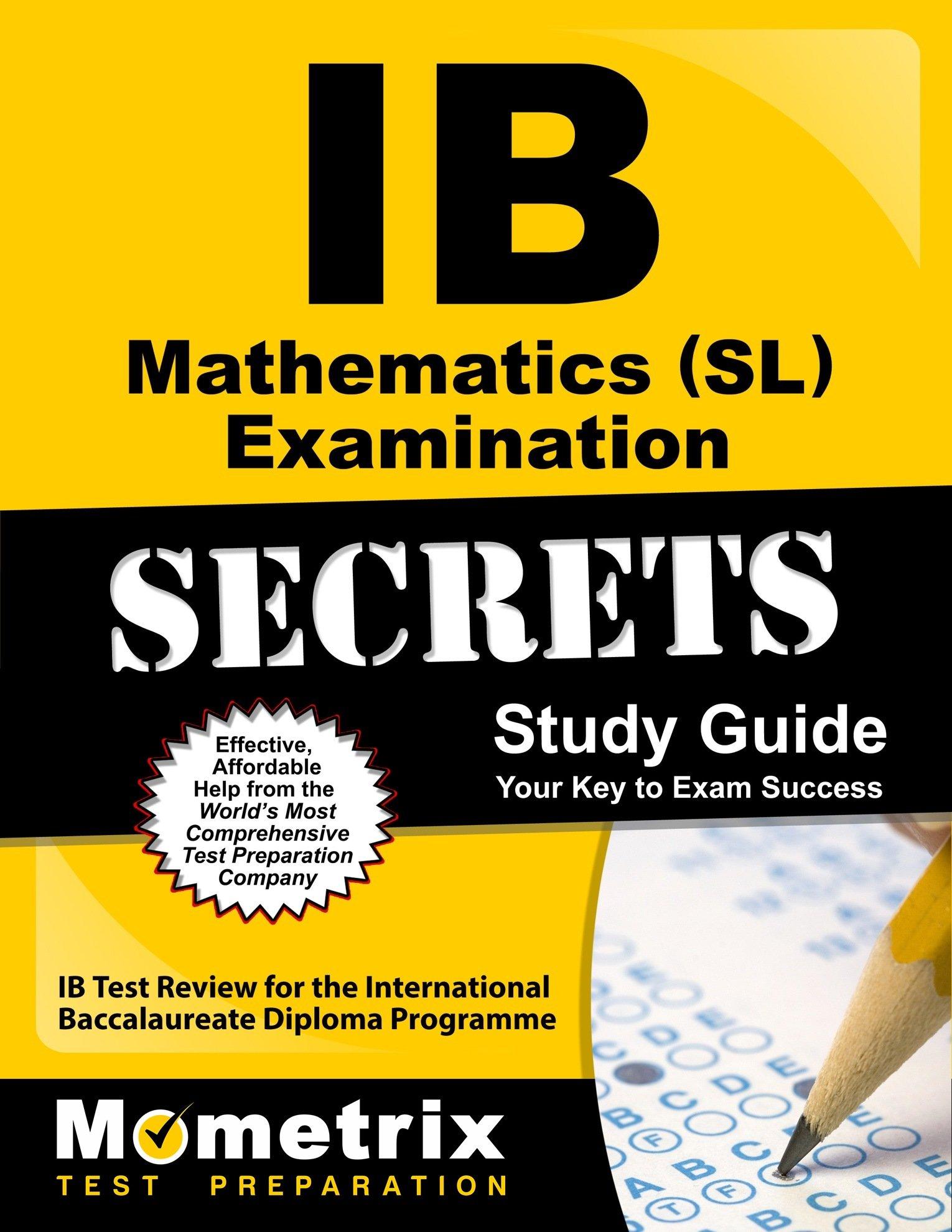 IB Mathematics (SL) Examination Secrets Study Guide: IB Test Review