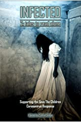 Infected 2, Tales to Read Alone: A Charity Anthology for the Save the Children (Things in the Well - Anthologies) Kindle Edition
