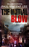 """The Initial Blow: previously published as """"Defending Joe"""""""
